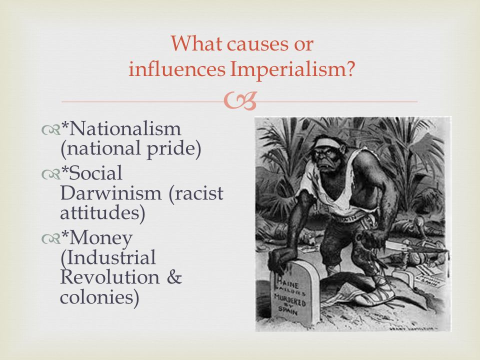  What causes or influences Imperialism.