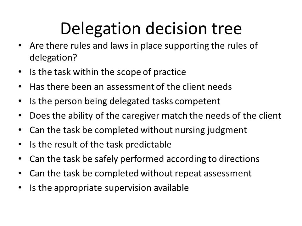 Delegation decision tree Are there rules and laws in place supporting the rules of delegation.