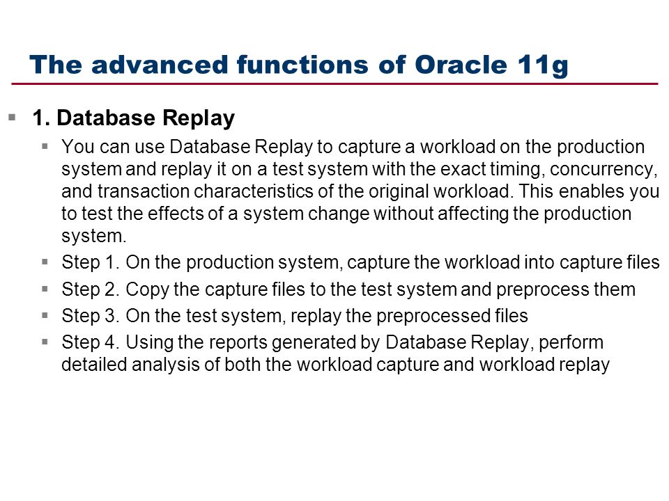 The advanced functions of Oracle 11g  1.