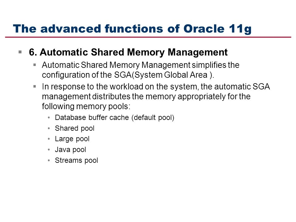 The advanced functions of Oracle 11g  6.