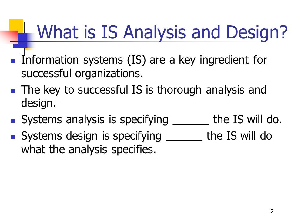 2 What is IS Analysis and Design.