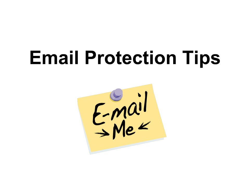 Email Protection Tips