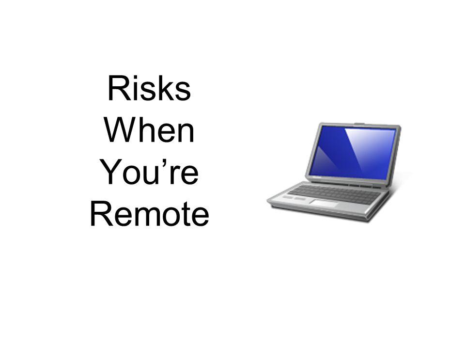 Risks When You're Remote