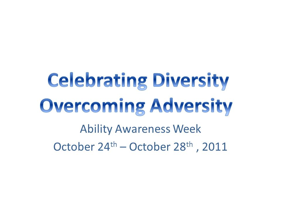 Ability Awareness Week October 24 th – October 28 th, 2011