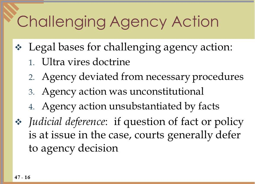  Legal bases for challenging agency action: 1. Ultra vires doctrine 2.
