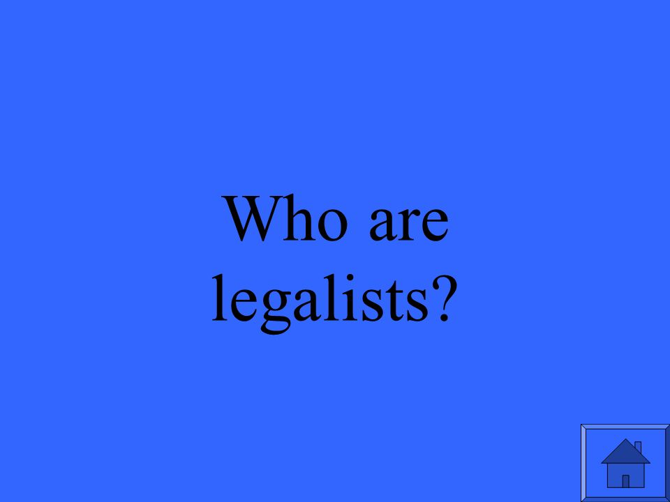 Who are legalists