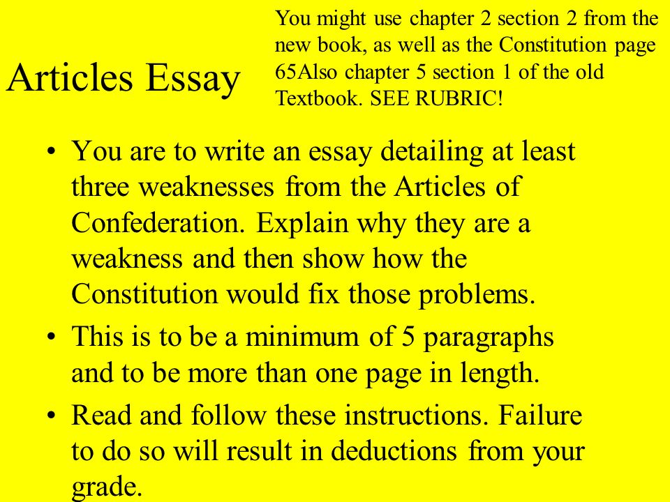 Articles Essay You are to write an essay detailing at least three weaknesses from the Articles of Confederation.