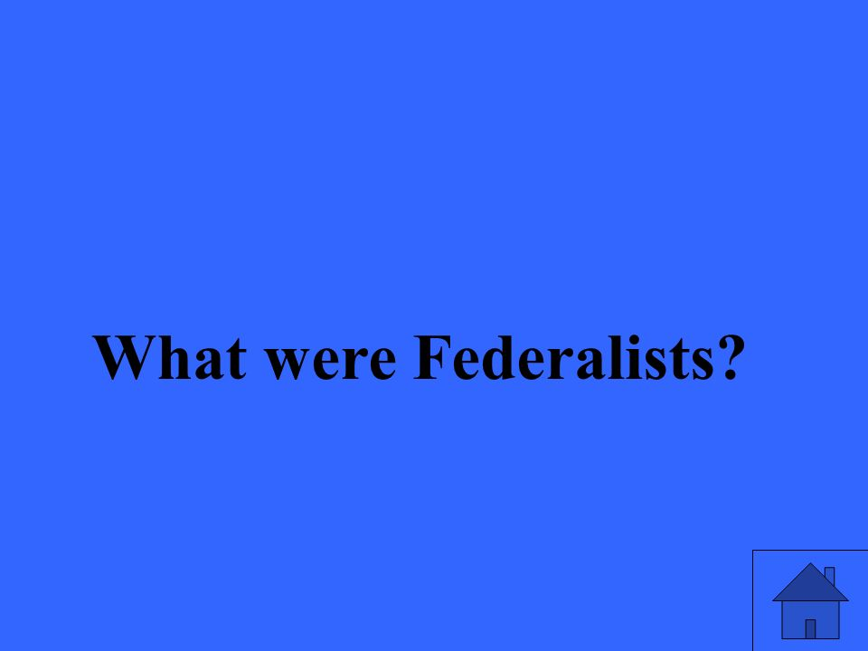 What were Federalists