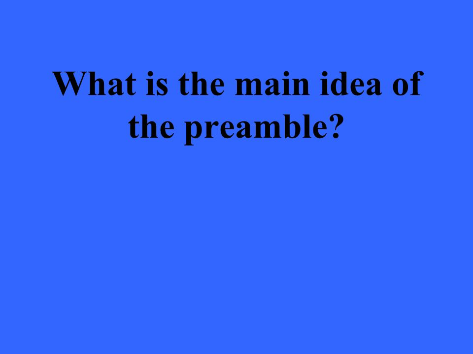 What is the main idea of the preamble