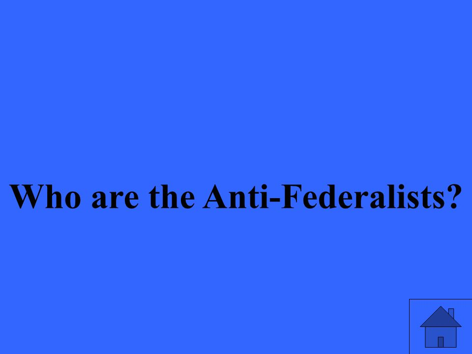 Who are the Anti-Federalists