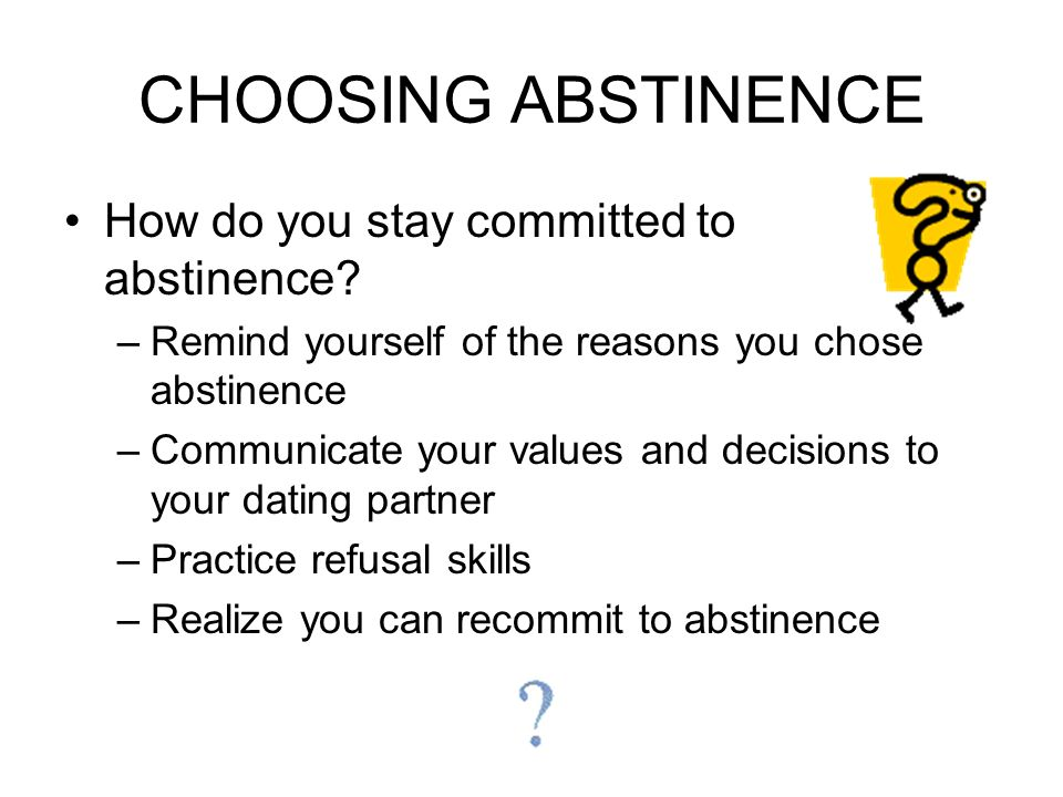 CHOOSING ABSTINENCE How do you stay committed to abstinence.