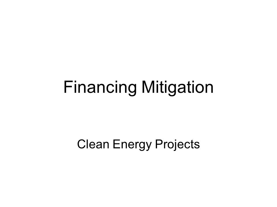 Financing Mitigation Clean Energy Projects