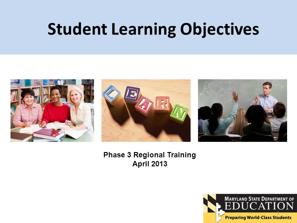 Student Learning Objectives 1 Phase 3 Regional Training April 2013