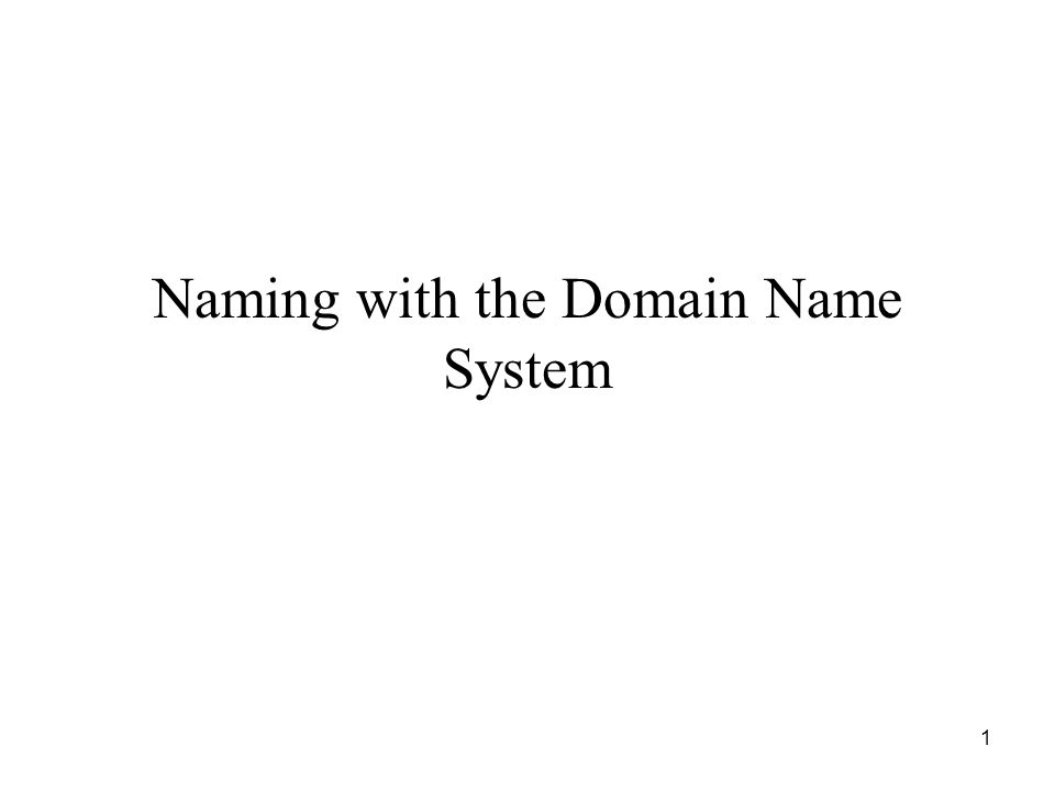 1 Naming with the Domain Name System