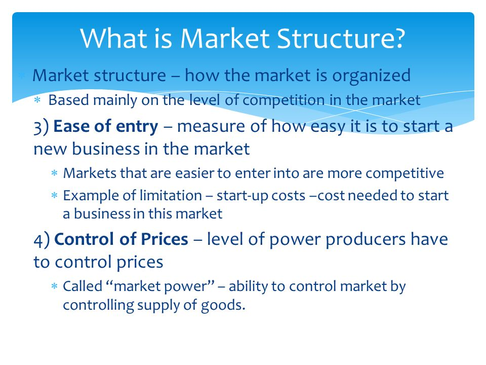 competitive structure of market for search Different types of market structure 1 perfect competition (many firms) 2 monopoly (one firm), oligopoly (a few firms) + monopolistic competition, contestable markets.