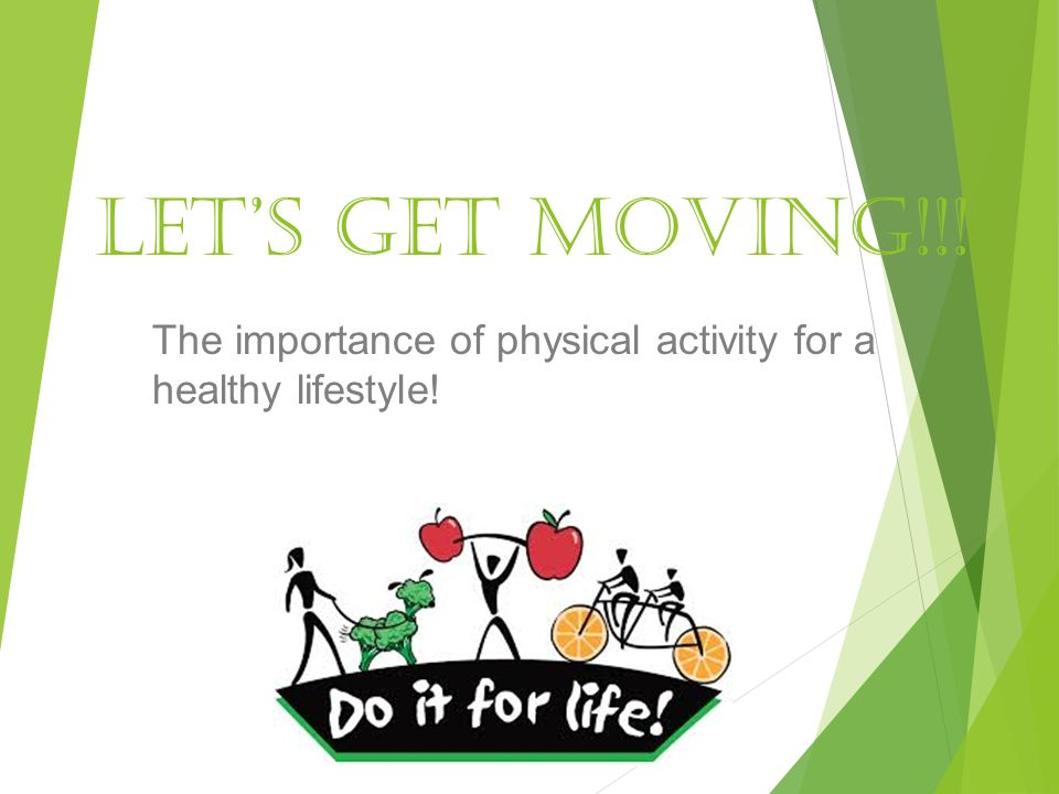 Let's get moving!!! The importance of physical activity for a healthy lifestyle!