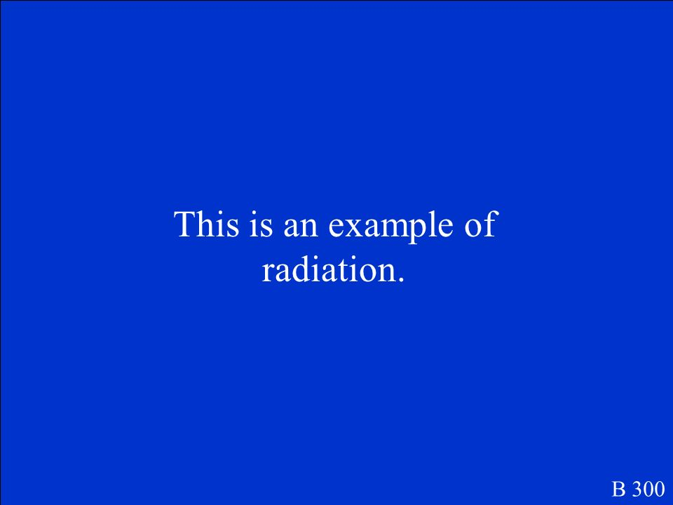 What are radiation, conduction, and convection B 200