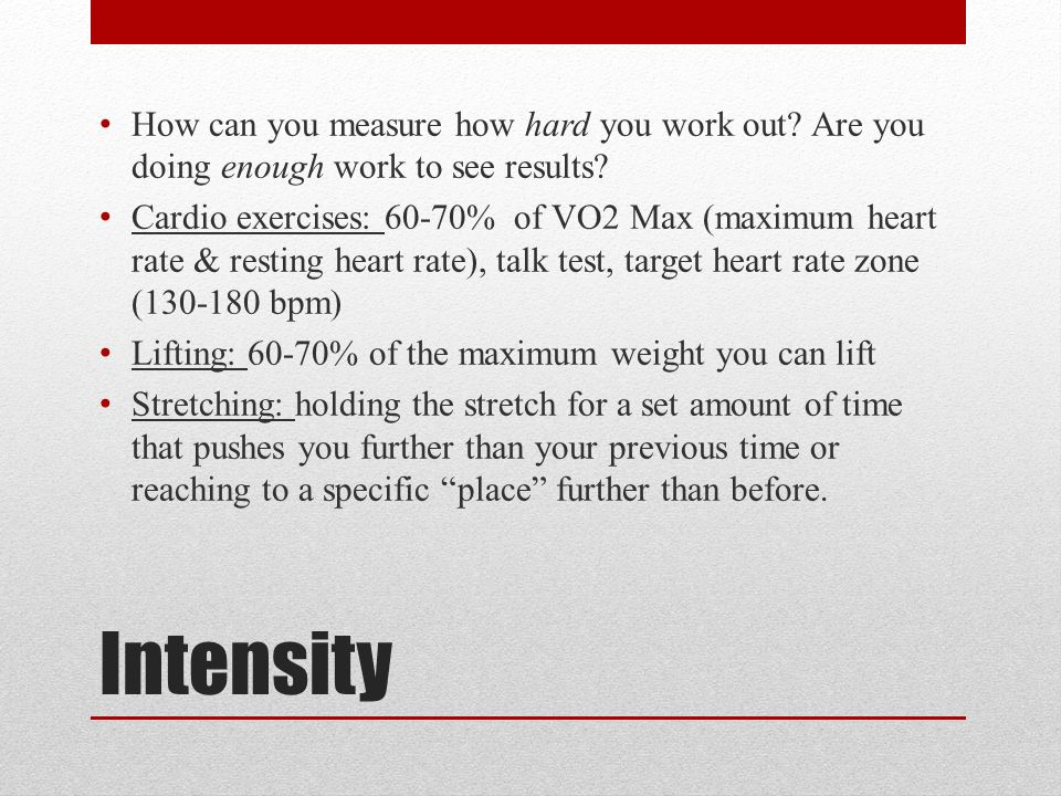 Intensity How can you measure how hard you work out.