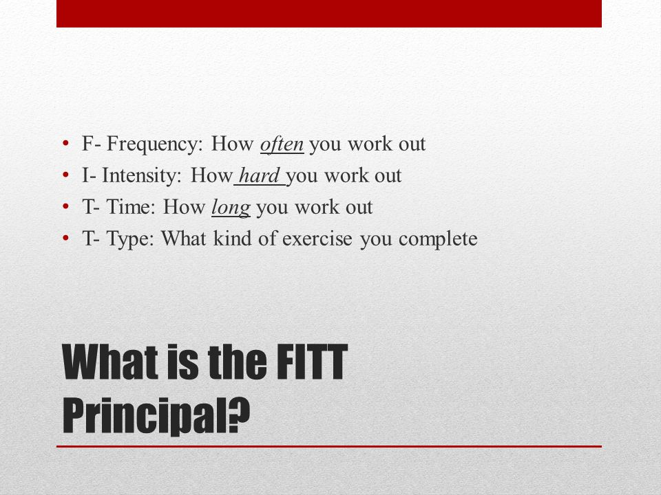 What is the FITT Principal.