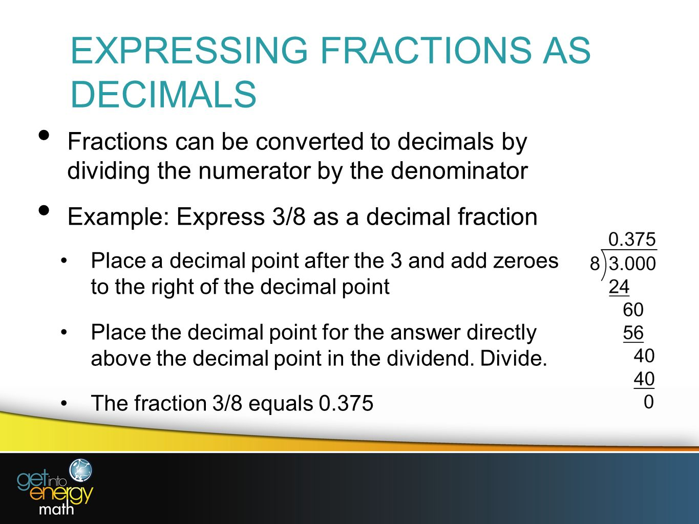 Worksheet How To Express Fractions As Decimals presentation 6 decimal fractions a expressing decimals as to change fraction use the number as