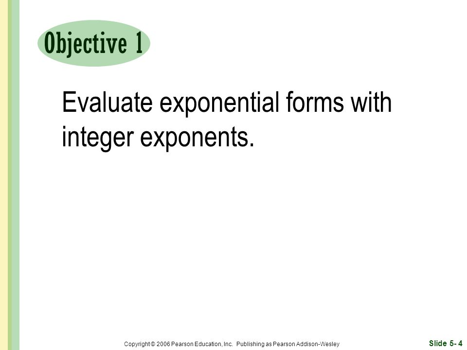 Slide 5- 4 Copyright © 2006 Pearson Education, Inc.