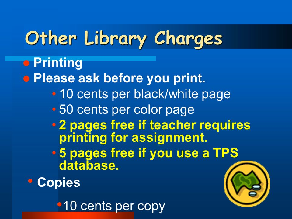 Other Library Charges Printing Please ask before you print.