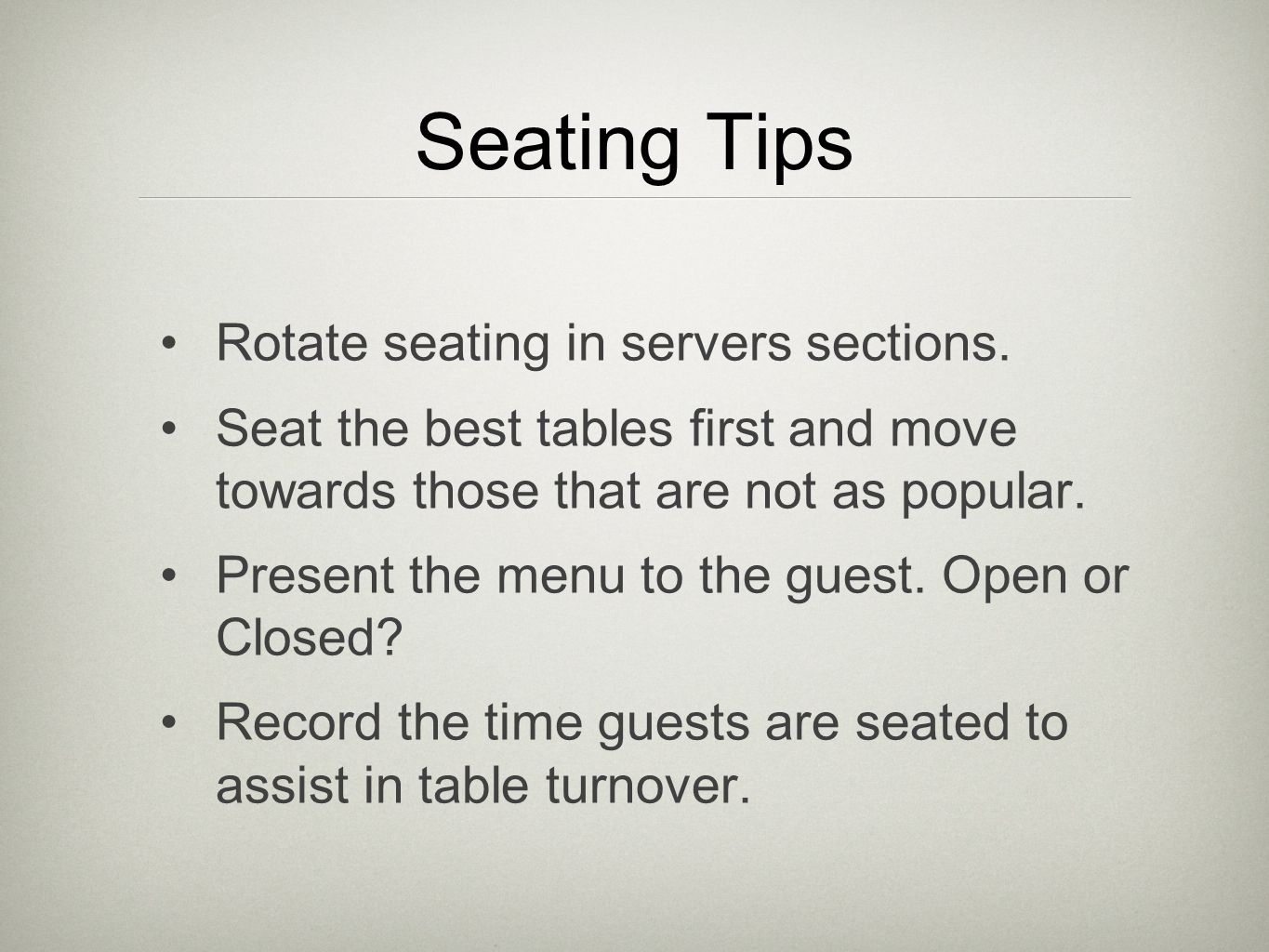 Seating Tips Rotate seating in servers sections.