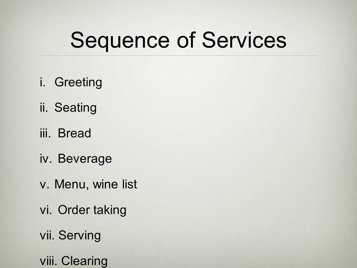 i. Greeting ii. Seating iii. Bread iv. Beverage v.