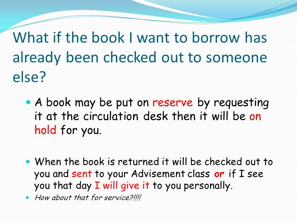 What if the book I want to borrow has already been checked out to someone else.