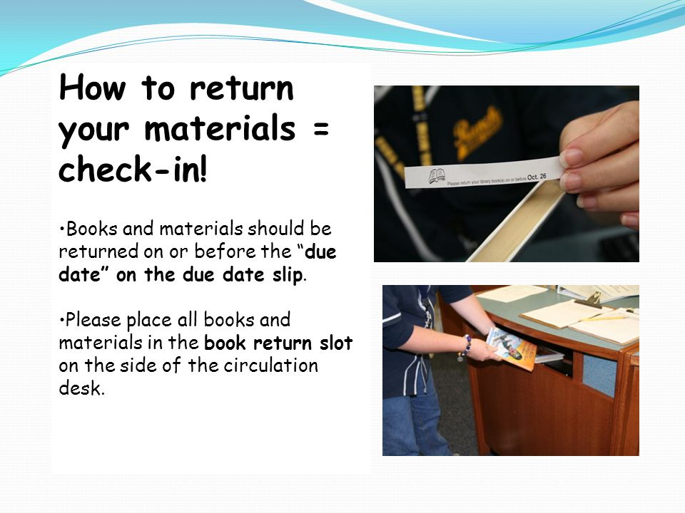 How to return your materials = check-in.
