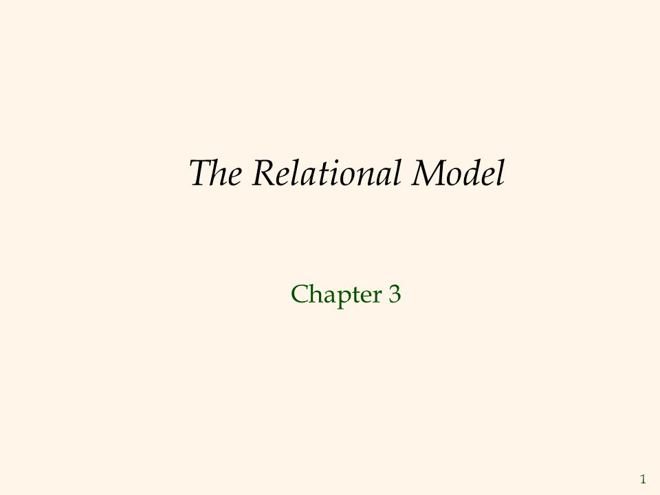 1 The Relational Model Chapter 3