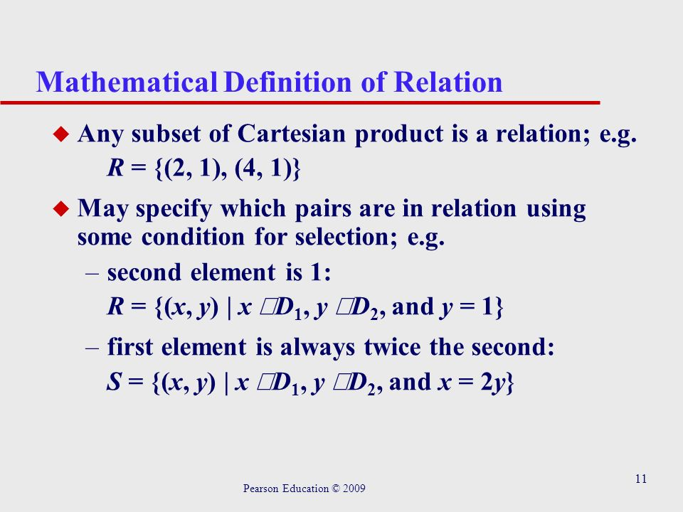 11 Mathematical Definition of Relation u Any subset of Cartesian product is a relation; e.g.