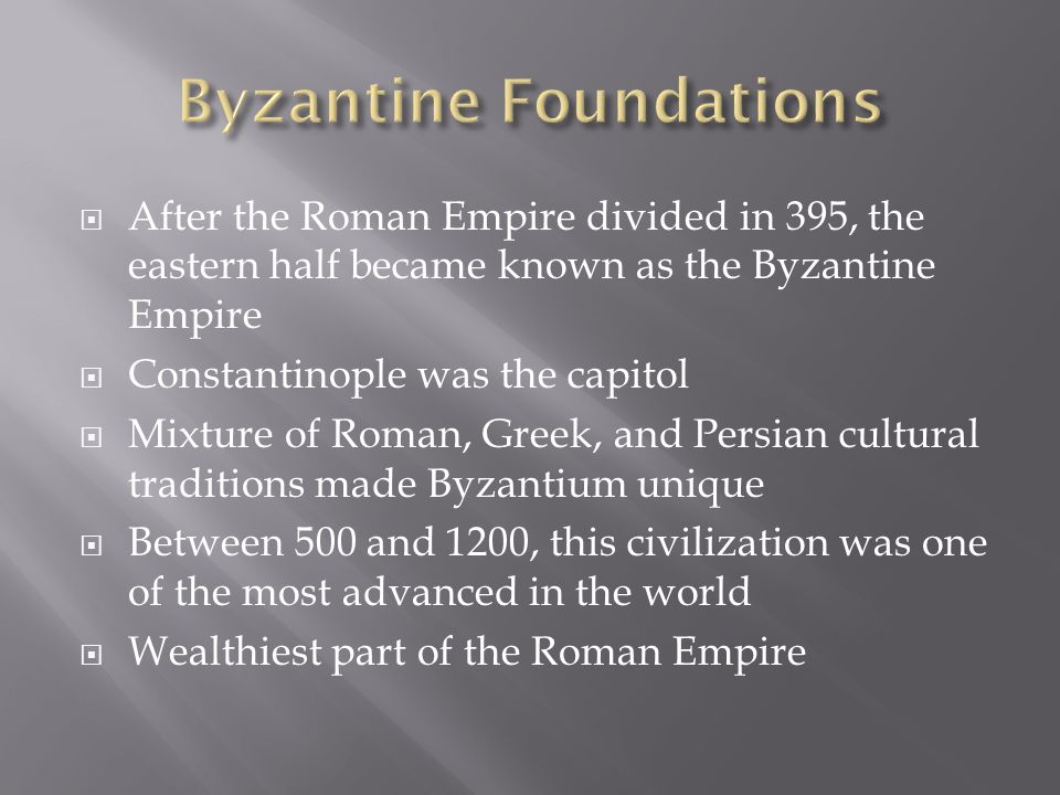 the byzantine empire and greco roman culture Byzantine empire: the roman empire was split into two empires in 395 the eastern empire became the byzantine empire the byzantine romans spoke greek instead of latin and practiced a different brand of christianity than the western romans the byzantine empire would last for more than a thousand years and would, at times, be.