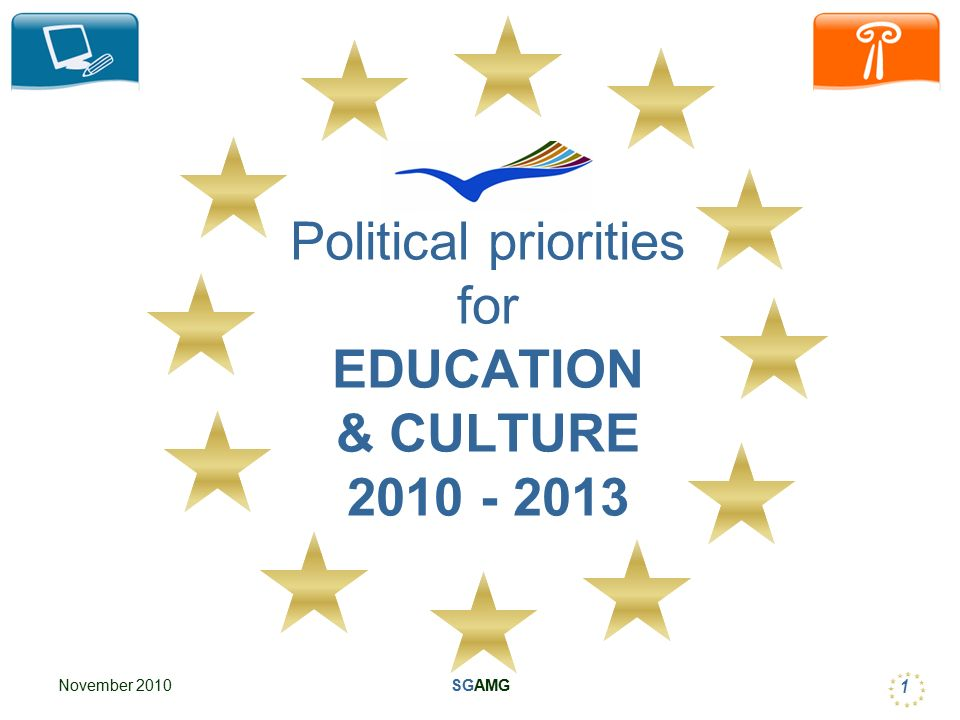 November 2010SGAMG 1 Political priorities for EDUCATION & CULTURE