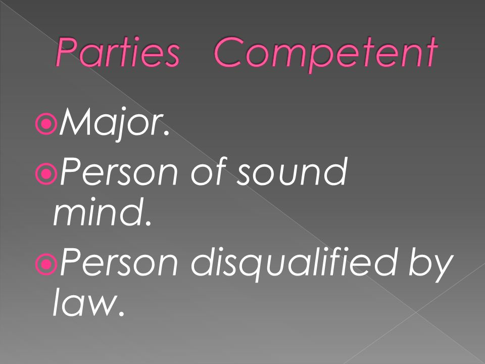  Major.  Person of sound mind.  Person disqualified by law.