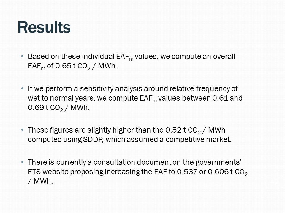 Results 40 Based on these individual EAF m values, we compute an overall EAF m of 0.65 t CO 2 / MWh.