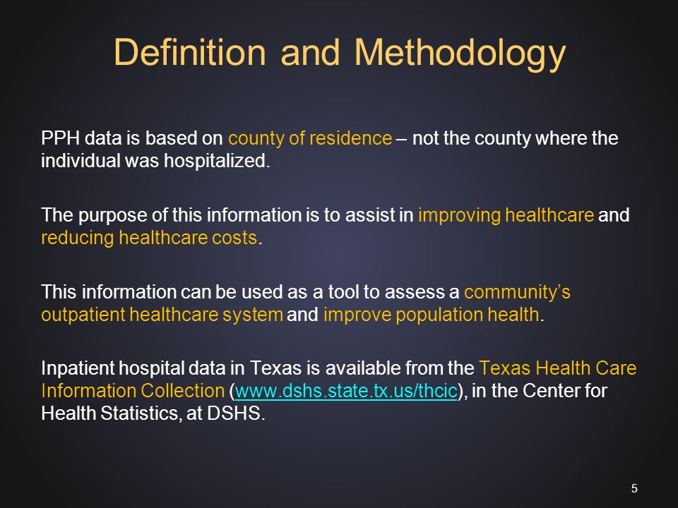 Definition and Methodology PPH data is based on county of residence – not the county where the individual was hospitalized.