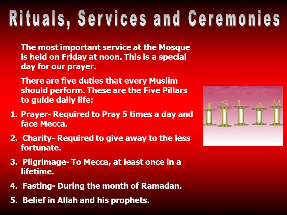 The most important service at the Mosque is held on Friday at noon.