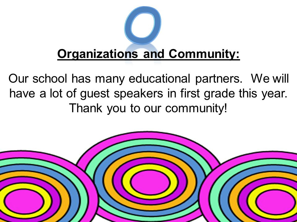 Organizations and Community: Our school has many educational partners.