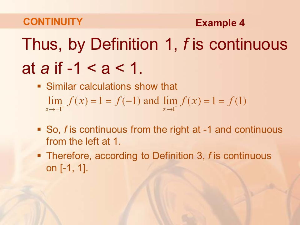 Thus, by Definition 1, f is continuous at a if -1 < a < 1.