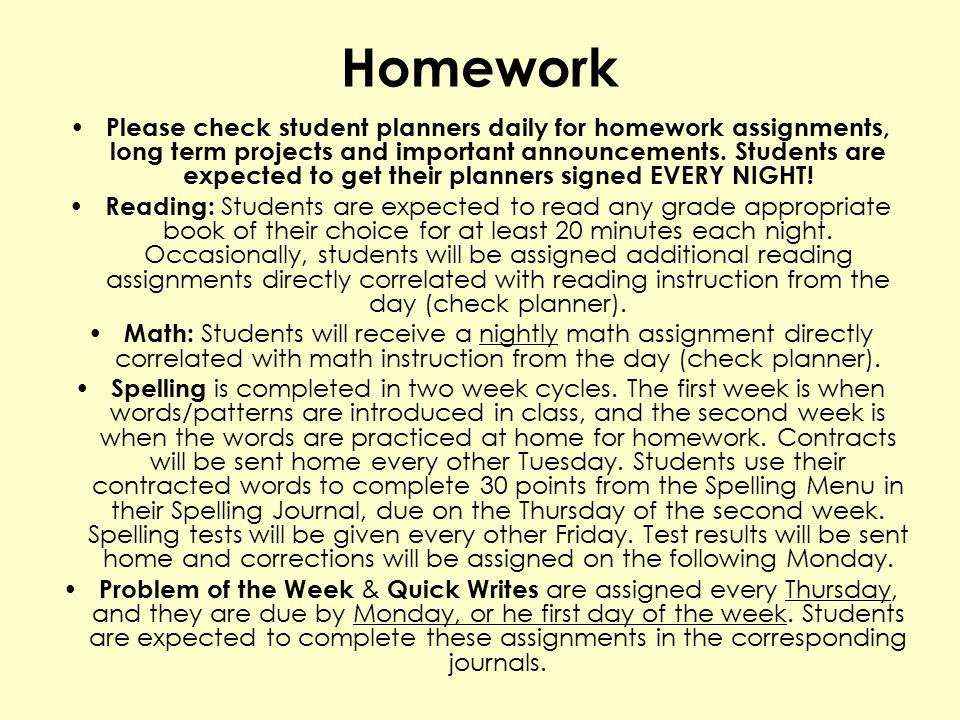 Homework Please check student planners daily for homework assignments, long term projects and important announcements.