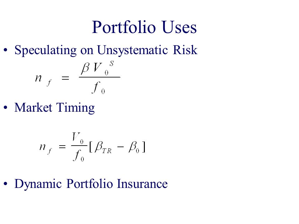 Portfolio Uses Speculating on Unsystematic Risk Market Timing Dynamic Portfolio Insurance