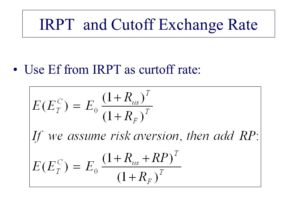 IRPT and Cutoff Exchange Rate Use Ef from IRPT as curtoff rate: