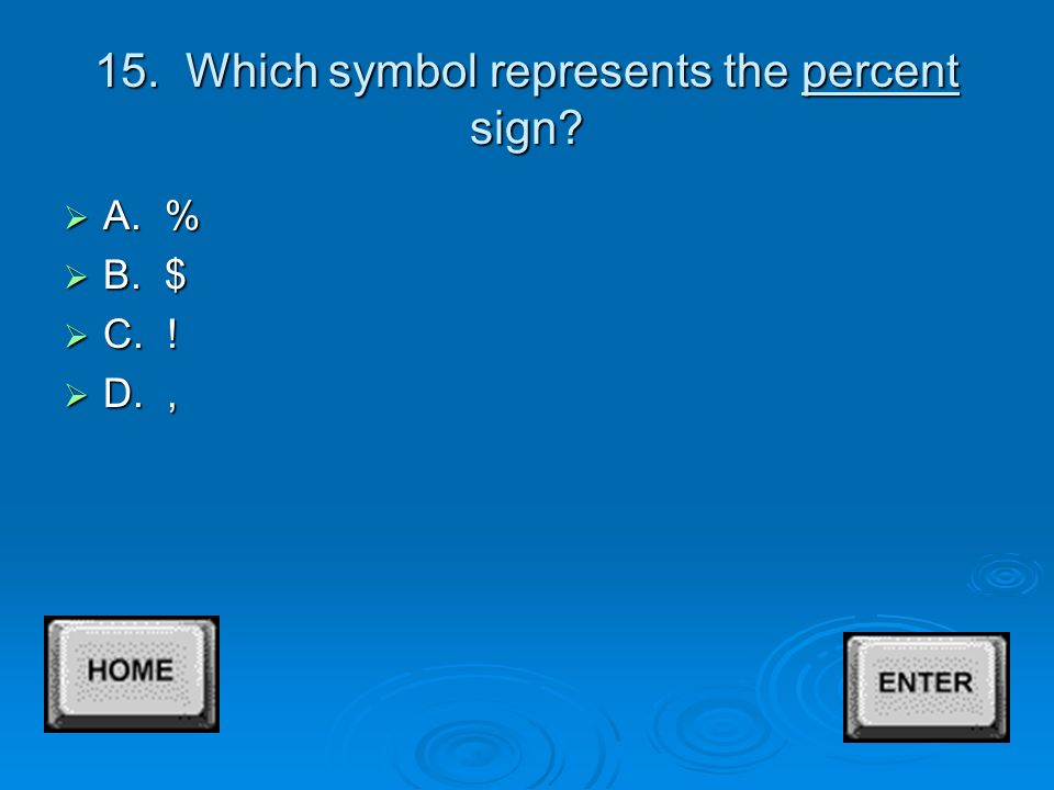 14. Which symbol represents the hyphen  A. _  B. =  C. -  D. --