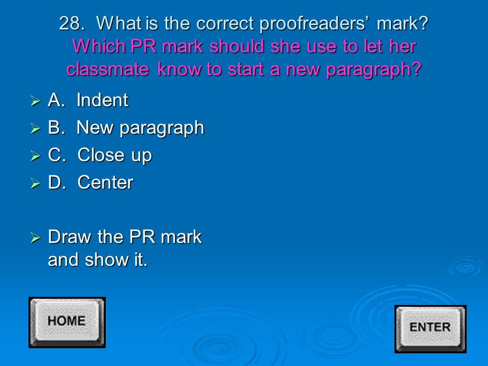 27. What is the correct proofreader mark. Social Studies is my favorite Class.