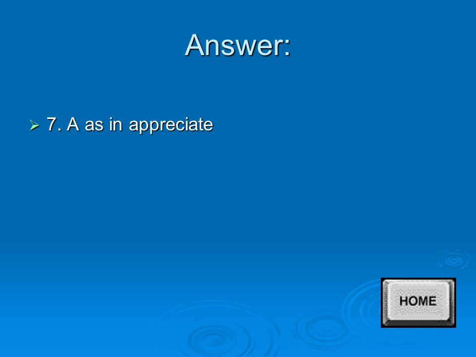 Answer:  6. D as in dishonesty