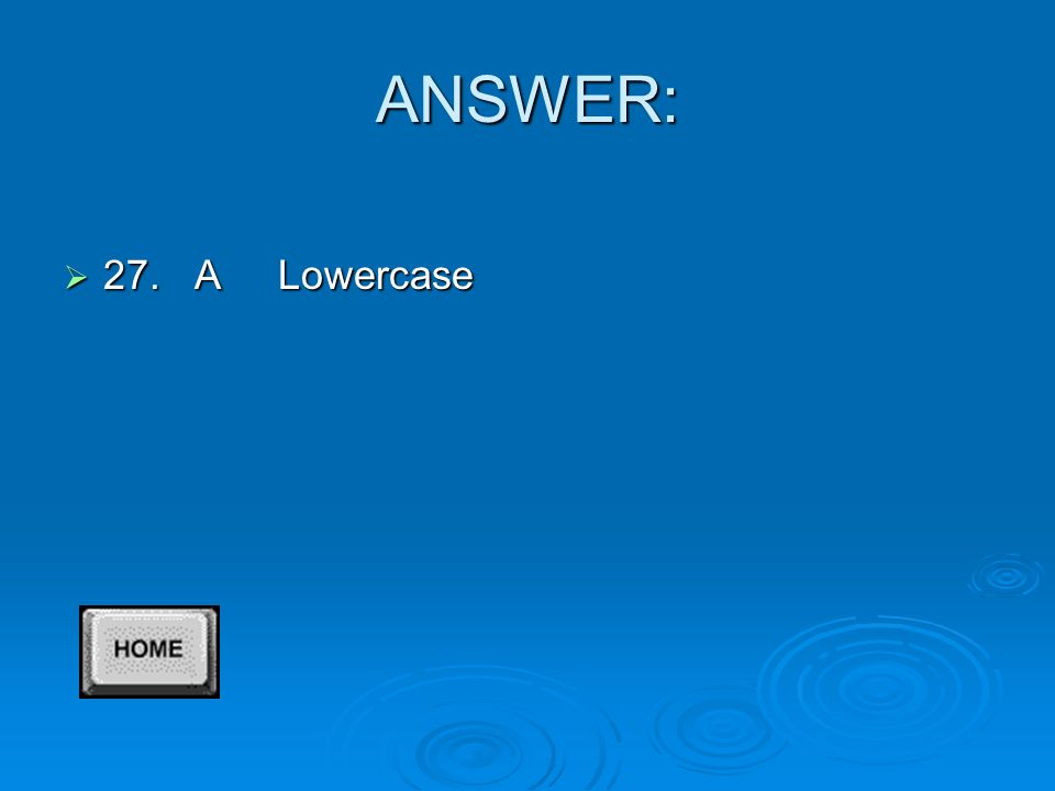 ANSWER  26. A Insert apostrophe