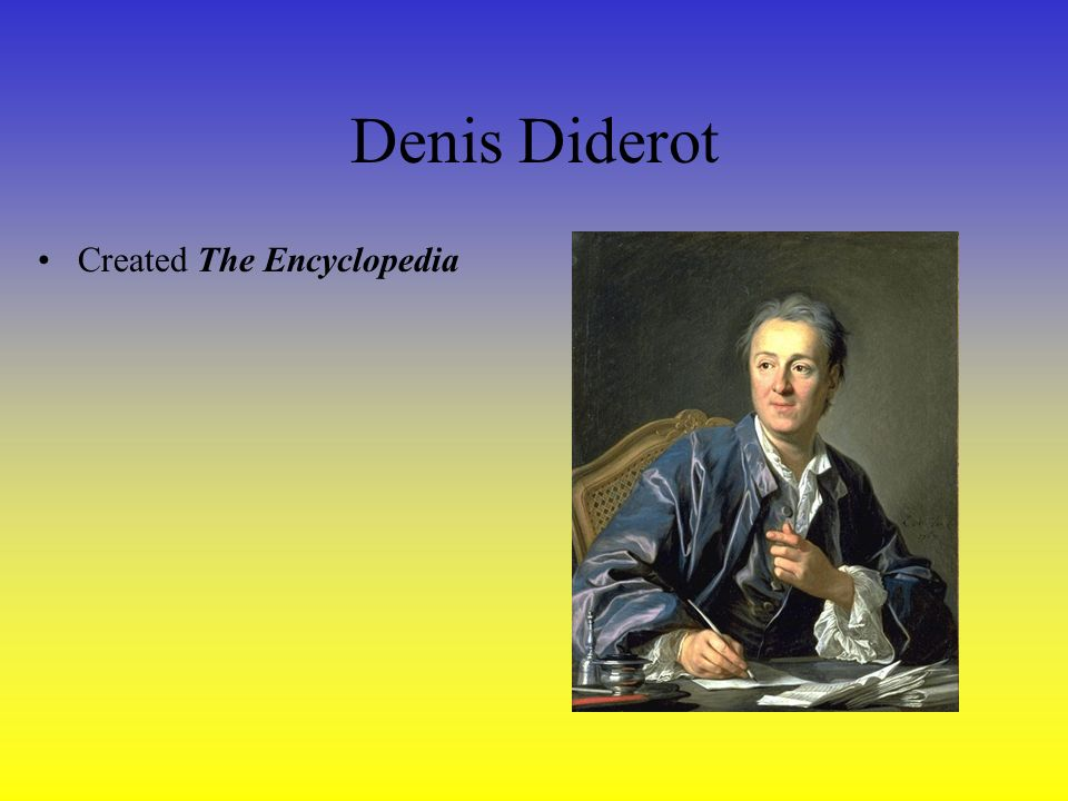 Denis Diderot Created The Encyclopedia