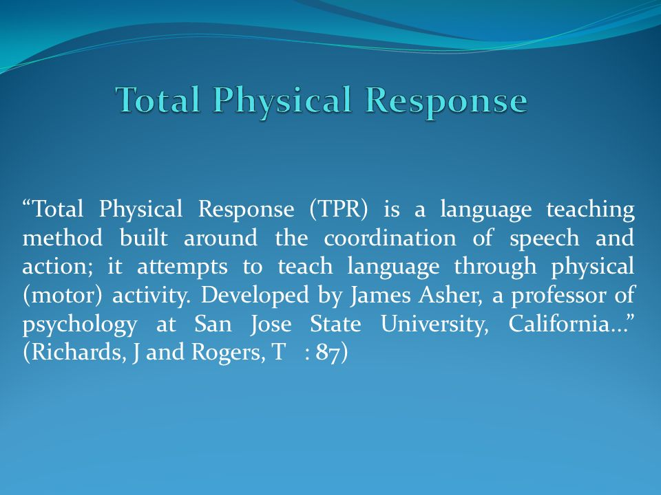 the total physical response approach to second language learning Nur aini f12111032 seminar on (total physical response) is language teaching method that is the total physical response approach to a second language learning.
