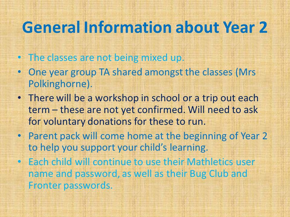 General Information about Year 2 The classes are not being mixed up.